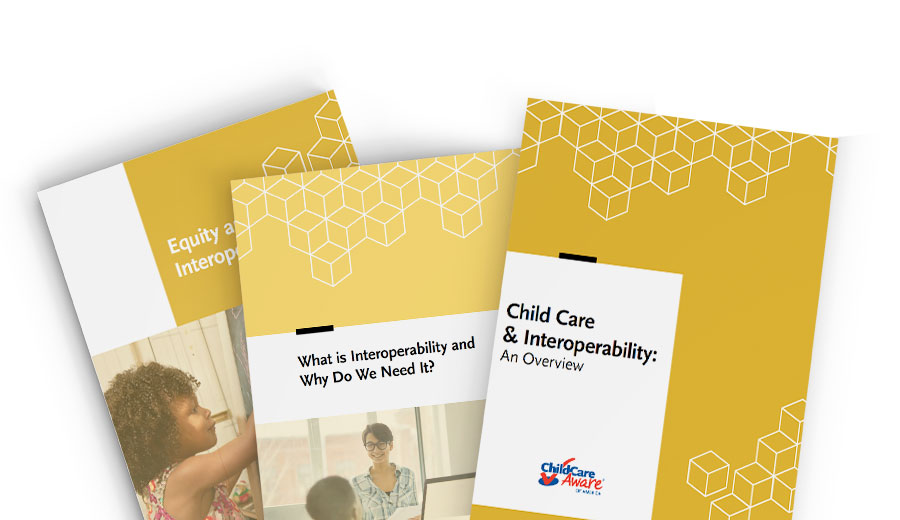 Introducing: The Child Care and Interoperability Series