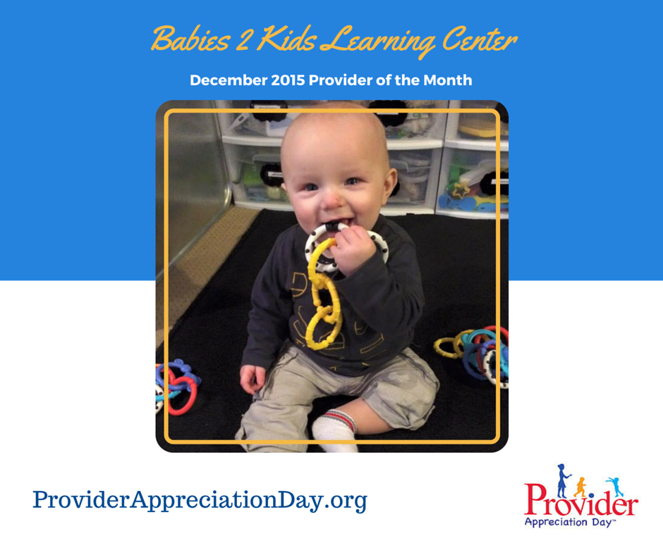 Babies 2 Kids Learning Center - December 2015 Child Care Provider of the Month