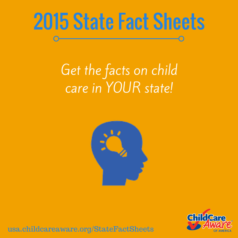 2015 State Fact Sheets: Highlighting A Complex Early Care Landscape