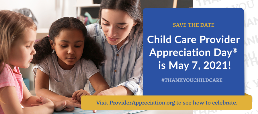 Child Care is Essential: Celebrating Provider Appreciation Day® May 7